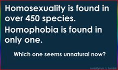 Homophobia is unnatural #lgbtqia #lgbt
