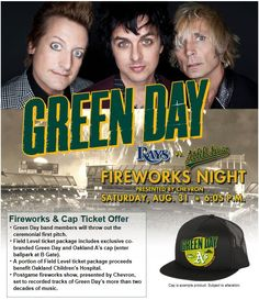 Watch Green Day Fireworks when August ends. The Saturday, August 31 postgame fireworks show will be set to the East Bay band's music, plus you can still purchase a ticket + cap offer that benefits Children's Hospital in Oakland. www.oaklandathletics.com/greenday