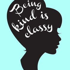 Being Kind is Classy..too bad there aren't more Classy people in the world.