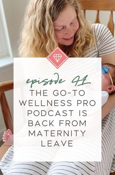 Episode 41 of the Go-To Wellness Pro Podcast is Back from Maternity Leave! What to expect from the Go-To Wellness Pro Podcast now that I'm back. If you're a nutritionist, health coach, fitness coach, fitness instructor, holistic practitioner, chiropractor, health professional than this podcast is for you!