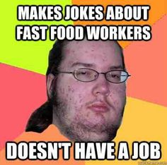Things Only Fast Food Workers Understand