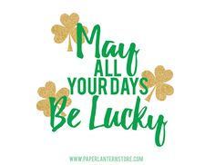 free printable poster decor that you can use this St. Patrick's day. If you want a high resolution copy, send us an email at marygrace@paperlanternstore.com