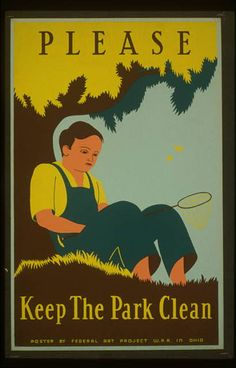 Please keep the park clean. Clough, Stanley Thomas, artist. Ohio : Federal Art Project, W.P.A., Poster encouraging conservation of a natural resource area, showing a boy holding a butterfly net, sitting against a tree. Date stamped on verso: Oct 18 1938.