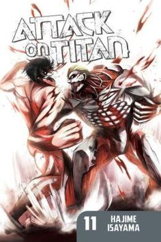 Attack on Titan, Volume 11 Thanks to Eren's timely arrival, the 104th has managed to turn the tide at Wall Rose. But this momentary victory forces two more traitors into a corner – and the identity of the Titans who have been destroying the walls is revealed! What can Eren do against the two most dangerous monsters humanity has ever faced? And who else might be ..