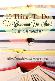492 best homeschool happiness images on pinterest homeschool 10 things to do to close and to start our semester fandeluxe Choice Image