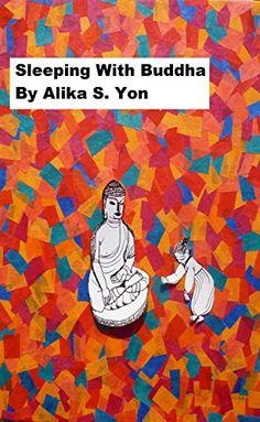 Sleeping With Buddha: A Novel by Alika S. Yon http://www.amazon.com/dp/B01C41BJF2/ref=cm_sw_r_pi_dp_ERV2wb0CNWX5A