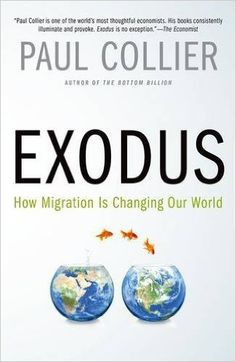 Exodus: How Migration is Changing Our World: Paul Collier: 9780190231484: Amazon.com: Books