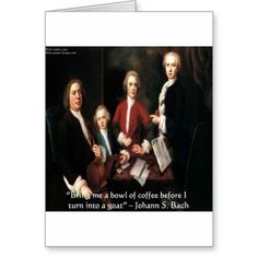 #Bach & #Coffee #Greetingcard by @RLondonDesigns @zazzle #humor #quotes #composers #johannback #sale #gift #cards