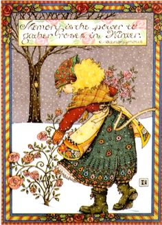 Memory is the power to gather roses in winter. ~Illustration by Mary Engelbreit Mary Engelbreit, Jessie Willcox Smith, Collateral Beauty, Decoupage, Illustrations, A Boutique, Fashion Boutique, Art Quotes, 2015 Quotes