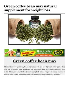 Green Coffee Chlorogenic Acid - green coffee bean max #doyouknowthepercentageofchlorogenicacidingreencoffee #doyouknowbenefitsofchlorogenicacid #canchlorogenicacidharmyou