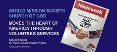 The Wold Mission Society Church of God carries out numerous volunteer efforts around the world. On July 27, 2015, Newsweek Magazine in Korea ran a feature piece on the Church's volunteerism. …
