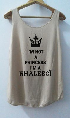 "I'm Not Princess ... I'm Khaleesi Tank | and maybe a nerd too since I found the only ""princess"" tee I've ever liked 