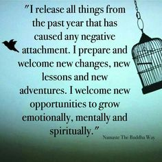 I release all things from the past. I welcome new changes, new adventures. Psychic Readings, Problem Solving