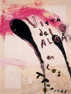 Julian Schnabel - Untitled (Vista del Alba en los Trópicos)1993 - Twombly's influence is not far here ...