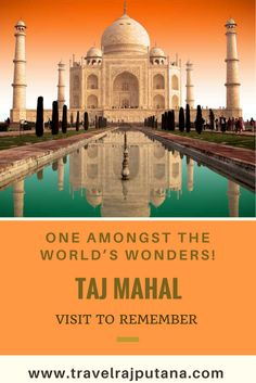 Taj Mahal - One amonst the world's wonders. Situated in AGRA, INDIA