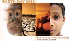 """El lema global para el Día del Planeta Tierra 2013, que se celebra el 22 de abril, es """"la cara del cambio climático""""."""