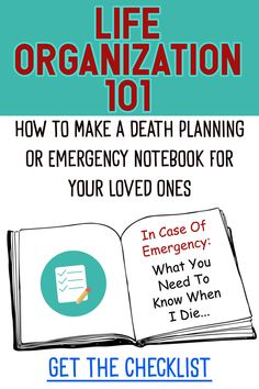Organizing your LIFE means also organizing your DEATH. How to make a death planning emergency notebook or binder from Decluttering Your Life - this is THE most important DIY organization project ever!