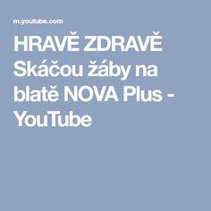 HRAVĚ ZDRAVĚ Skáčou žáby na blatě NOVA Plus - YouTube