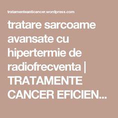 tratare sarcoame avansate cu hipertermie de radiofrecventa | TRATAMENTE CANCER EFICIENTE, NON - toxice