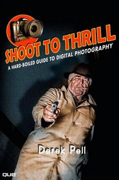 SHOOT TO THRILL (Que Books)