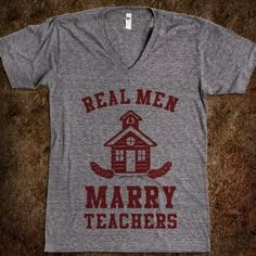 Real Men Marry Teachers - Teacher Pride - Skreened T-shirts, Organic Shirts, Hoodies, Kids Tees, Baby One-Pieces and Tote Bags Custom T-Shirts, Organic Shirts, Hoodies, Novelty Gifts, Kids Apparel, Baby One-Pieces | Skreened - Ethical Custom Apparel