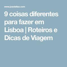 9 coisas diferentes para fazer em Lisboa | Roteiros e Dicas de Viagem