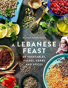 A Lebanese Feast of Vegetables, Pulses, Herbs and Spices: Amazon.co.uk: Mona Hamadeh: 9781845285791: Books