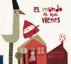 Carmen Queralt:  El mundo al que vienes