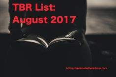 """My August 2017 TBR list consists of 7 ARCs. I am attempting to read only review copies for """"ARC August"""". What are you reading this month?"""