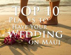 10 best places on #Maui for your destination wedding!