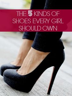 The right shoes can make any outfit instantly better. Here's the 5 types of shoes every girl needs in her closet!