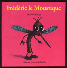 Frédéric le Moustique. Antoon Krings - Decitre - 9782070587797 - Livre