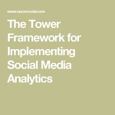 The Tower Framework for Implementing Social Media Analytics Social Media Analytics, Tower, Articles, Computer Case, Towers, Building