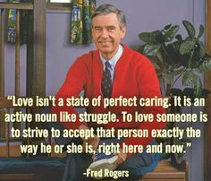 Love isnt a state of perfect caring.