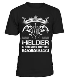 HELDER Blood Runs Through My Veins  Funny helden T-shirt, Best helden T-shirt