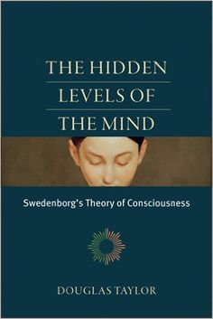 The Hidden Levels of the Mind: Swedenborg's Theory of Consciousness: DOUGLAS TAYLOR, Reuben P. Bell: 9780877853404: Amazon.com: Books