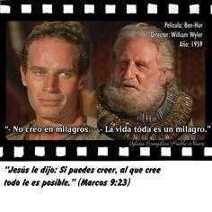 """""""- No creo en milagros.     - La vida toda es un milagro.""""  """"Jesús le dijo: Si puedes creer, al que cree todo le es posible."""" (Marcos 9:23) http://www.iglesiapueblonuevo.es/?query=Marcos+9:23&enbiblia=1  Película: Ben-Hur Director: William Wyler Año: 1959  #CitasDePeliculas #CineYBiblia #BenHur"""