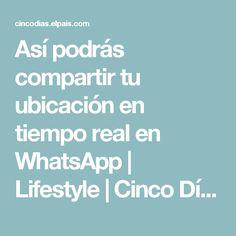 Así podrás compartir tu ubicación en tiempo real en WhatsApp   Lifestyle   Cinco Días
