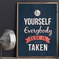 """Be yourself everybody else is taken"" Printable - spoonyprint Everybody Else, Motivational, Poster Prints, Printables, Digital, Inspirational, Printed, Print Templates, Prints"