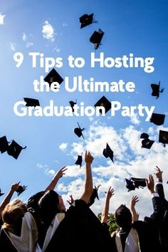 9 tips to hosting the ultimate graduation party - Graduation Party
