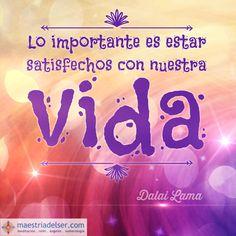 #importante #satisfechos #vida #maestriadelser #dalailama #sabiduría #conciencia