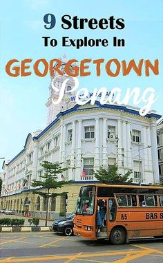 An Easy to Read Guide to Georgetown, Penang.