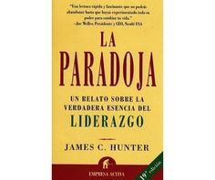 LA PARADOJA (Resumen Capítulo 1º El Monje y el Ejecutivo de James C. Hunter )