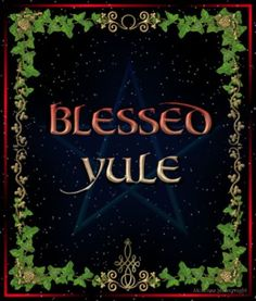 *BLESSED YULE!* ♥