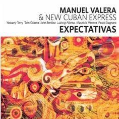 Expectativas by Manuel Valera  New Cuban Express [New Music, 203] http://www.amazon.com/Expectativas/dp/B00EEL91S8/ref=sr_1_1_title_1_mus?s=musicie=UTF8qid=1383616600sr=1-1keywords=manuel+valera+expectativas