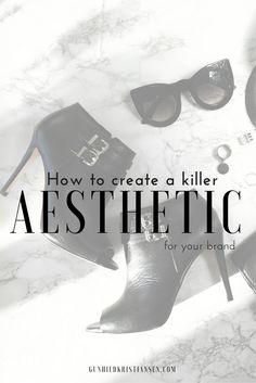 How to create a killer aesthetic