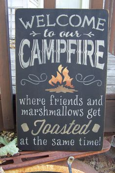 Welcome To Our Campfire Where Friends and Marshmallows Get Toasted At The Same Time, Hand Stenciled Painted Wood Sign....haha! Love this!