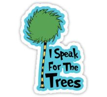 """""""I Speak For The Trees"""" Stickers by daytalk 1 Preppy Stickers, Red Bubble Stickers, Car Stickers, Car Decals, Laptop Stickers, Sticker Ideas, Making Stickers, Printable Stickers, Free Printable"""