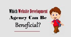 Which #WebsiteDevelopment Agency Can Be Beneficial?  #webdevelopment #marketing #development