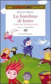 La bambina di burro e altre storie di bambini strani: Amazon.it: Beatrice Masini, P. Nille: Libri
